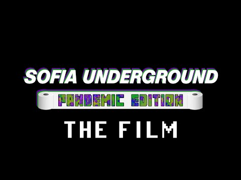 Sofia Underground: Pandemic Edition - The Film